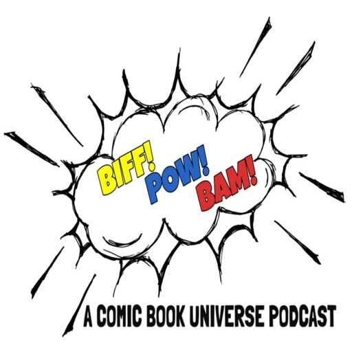 Cover art for podcast Biff!Pow!Bam!- A Comic Book Universe Podcast