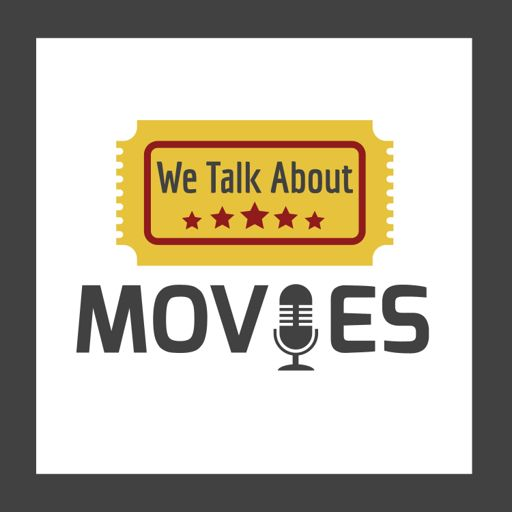Cover art for podcast We Talk About Movies