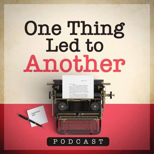 Cover art for podcast One Thing Led to Another