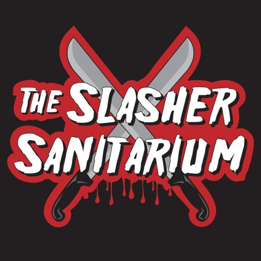 Cover art for podcast The Slasher Sanitarium Podcast