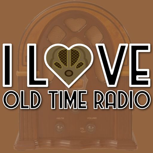 Cover art for podcast I Love Old Time Radio