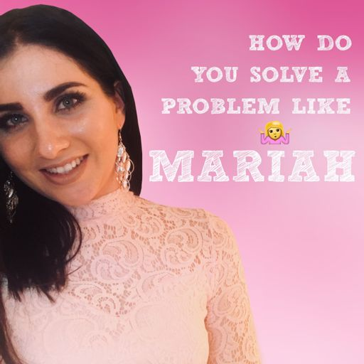 Cover art for podcast How do you solve a problem like Mariah - a Podcast on Life Lessons