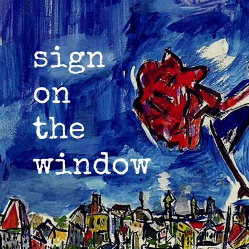 Cover art for podcast Sign on the Window