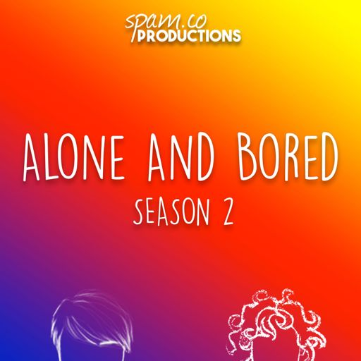 Cover art for podcast Alone And Bored: Season 2