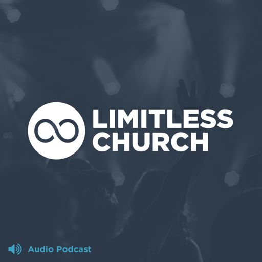 Cover art for podcast Limitless Church Audio Experience