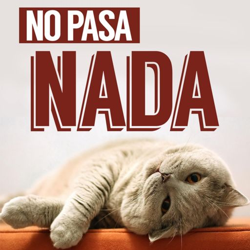 Cover art for podcast No Pasa Nada