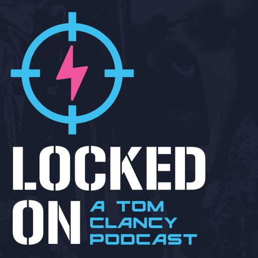 Cover art for podcast Locked On: A Tom Clancy Podcast