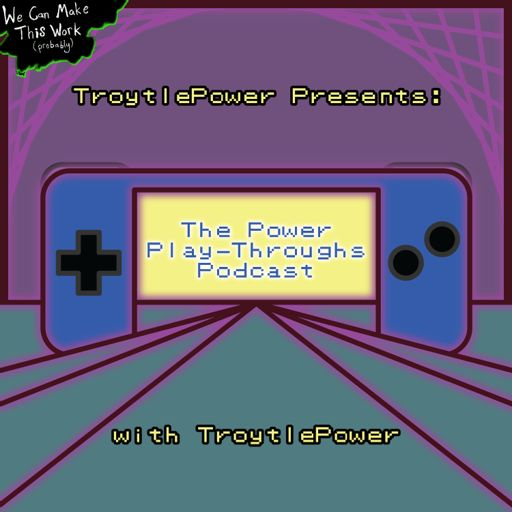 Cover art for podcast TroytlePower Presents: The Power Play-Throughs Podcast, with TroytlePower