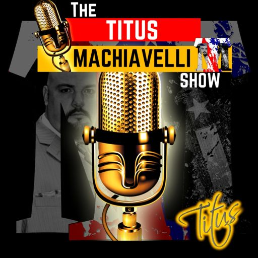 Cover art for podcast The Titus Machiavelli Show
