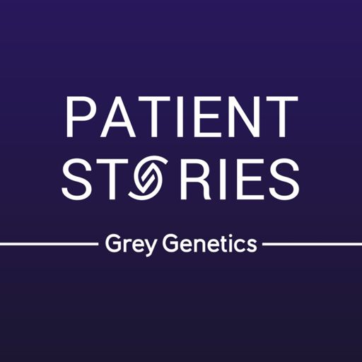 Cover art for podcast Patient Stories with Grey Genetics