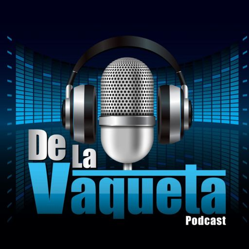 Cover art for podcast De La Vaqueta Podcast