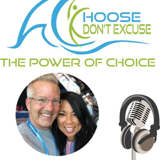 Cover art for podcast Choose Don't Excuse