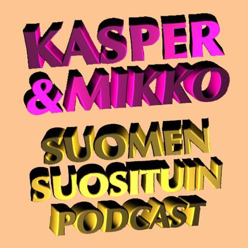 Cover art for podcast Kasper & Mikko - Suomen suosituin podcast