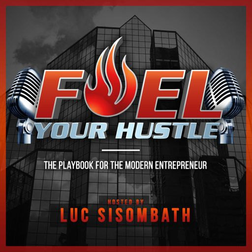 Cover art for podcast Fuel Your Hustle Radio The Playbook For The Modern Entrepreneur