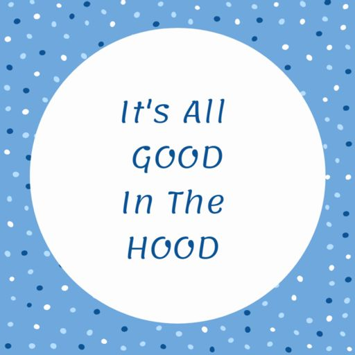 Cover art for podcast It's All Good in the Hood