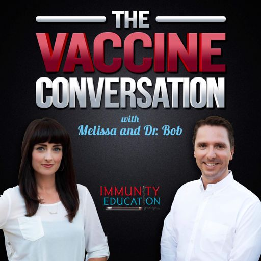 Cover art for podcast The Vaccine Conversation with Melissa and Dr. Bob