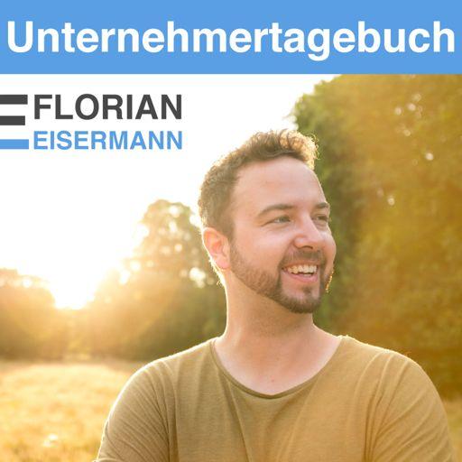 Cover art for podcast Florian Eisermanns Unternehmertagebuch: Selbstständigkeit und Social Media Marketing