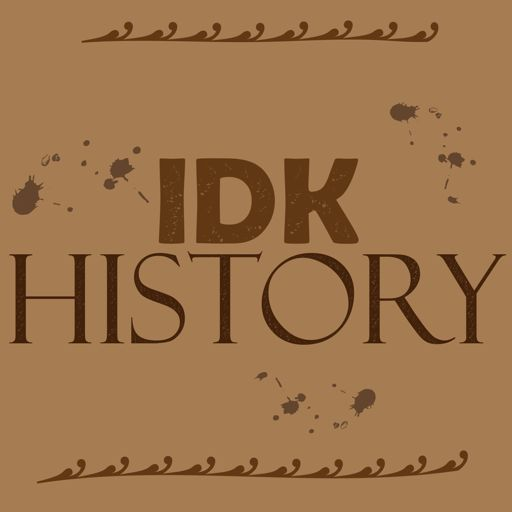 Cover art for podcast IDK History