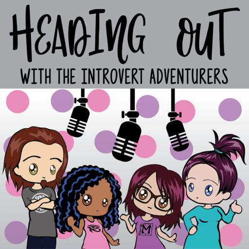 Cover art for podcast Heading Out w/ The Introvert Adventurers