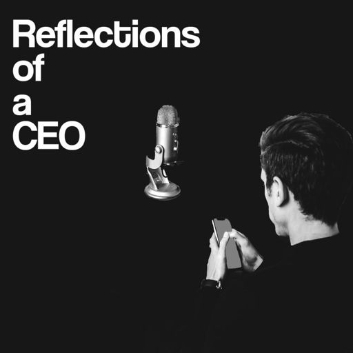 Cover art for podcast Reflections of a CEO