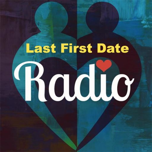 Cover art for podcast Last First Date Radio