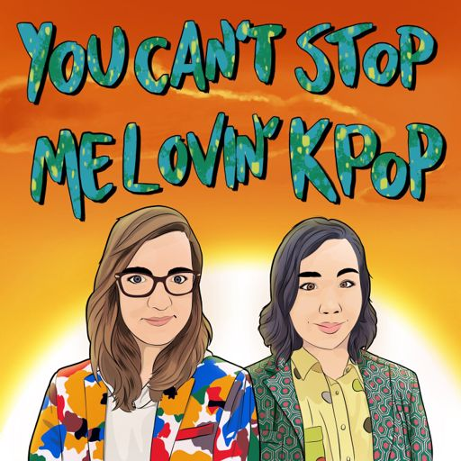 Cover art for podcast You Can't Stop Me Lovin' Kpop