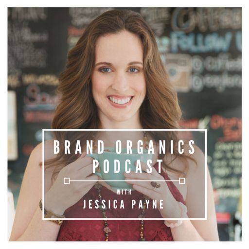 Cover art for podcast Brand Organics Podcast™ with Jessica Payne