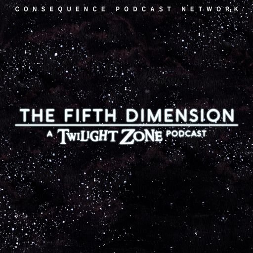 Cover art for podcast The Fifth Dimension: A Twilight Zone Podcast