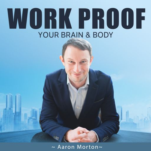 Cover art for podcast Work proof Your Brain & Body