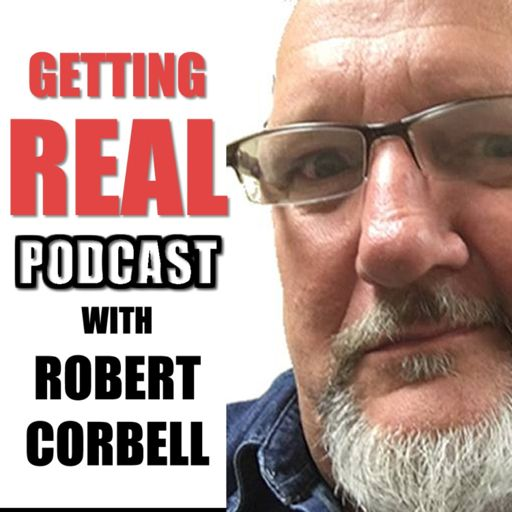 Cover art for podcast Getting Real with Robert Corbell
