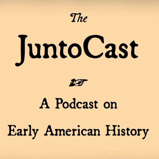Cover art for podcast The JuntoCast: A Podcast on Early American History