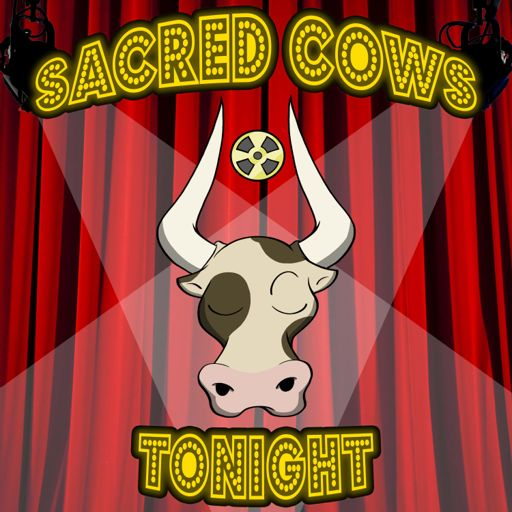 Cover art for podcast Sacred Cows Tonight - A Movie and TV Review Comedy Podcast