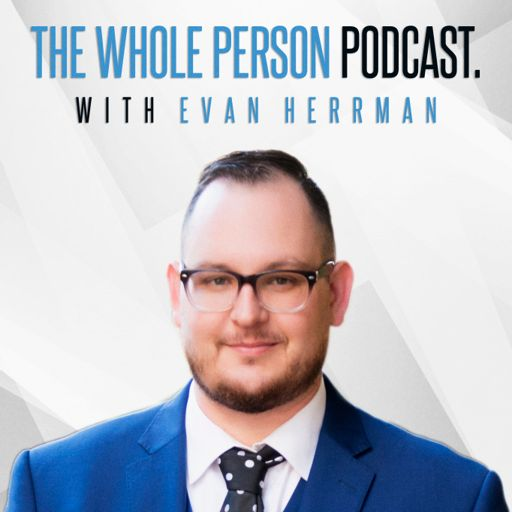 Cover art for podcast The Whole Person Podcast with Evan Herrman