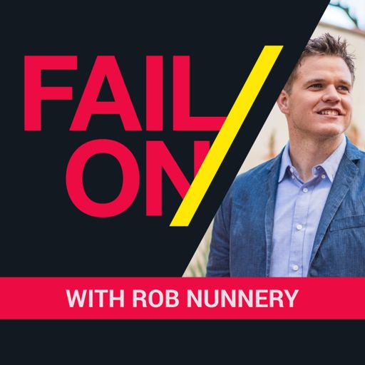 Cover art for podcast The Fail On Podcast with Rob Nunnery - Fail Your Way To An Inspired Life