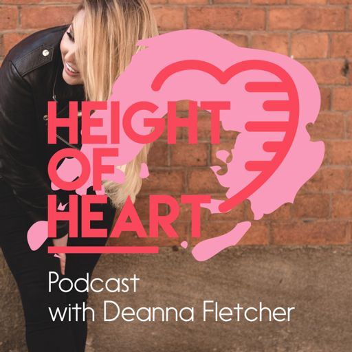 Cover art for podcast Height of Heart with Deanna Fletcher