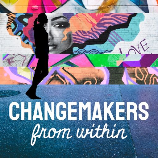 Cover art for podcast Changemakers from Within