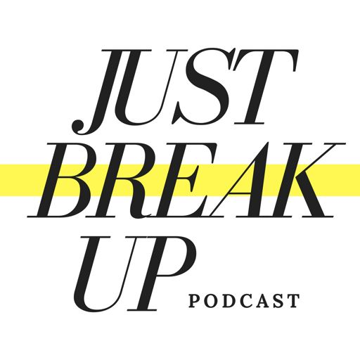 Cover art for podcast Just Break Up Podcast