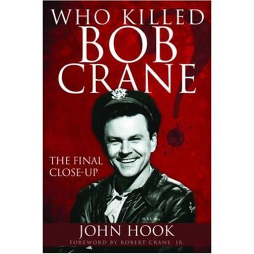 WHO KILLED BOB CRANE?-John Hook from True Murder: The Most Shocking