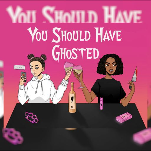 Cover art for podcast You Should Have Ghosted