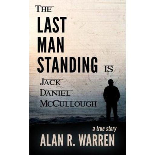 THE LAST MAN STANDING-Alan R  Warren from True Murder: The