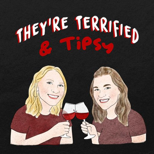 Cover art for podcast They're Terrified & Tipsy