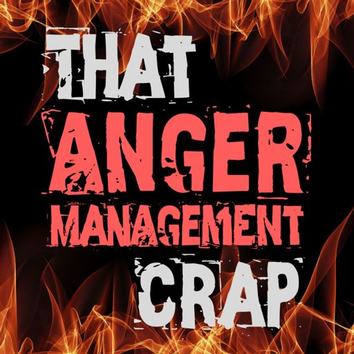 Cover art for podcast That Anger Management Crap