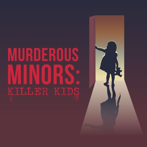 Cover art for podcast Murderous Minors