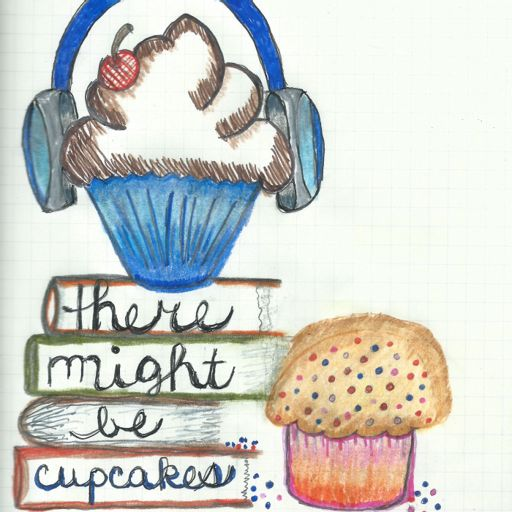 Cover art for podcast There Might Be Cupcakes Podcast