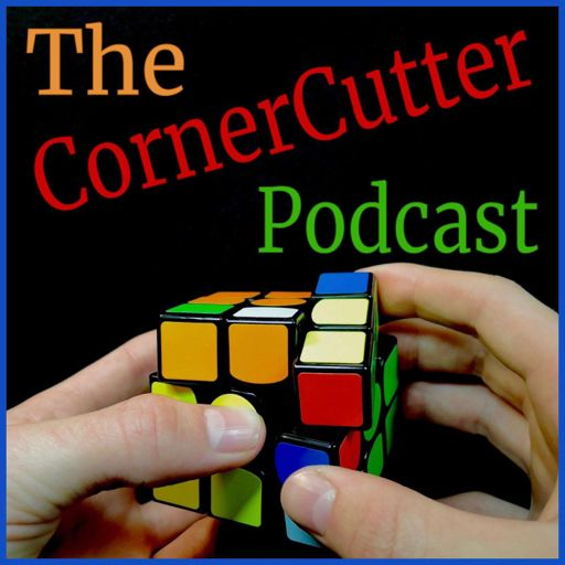 The CornerCutter Podcast A Weekly Cubing Podcast album art