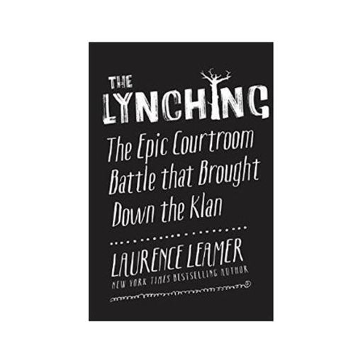 THE LYNCHING-Laurence Leamer from True Murder: The Most