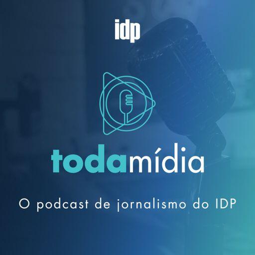 Cover art for podcast Toda Mídia | Jornalismo IDP