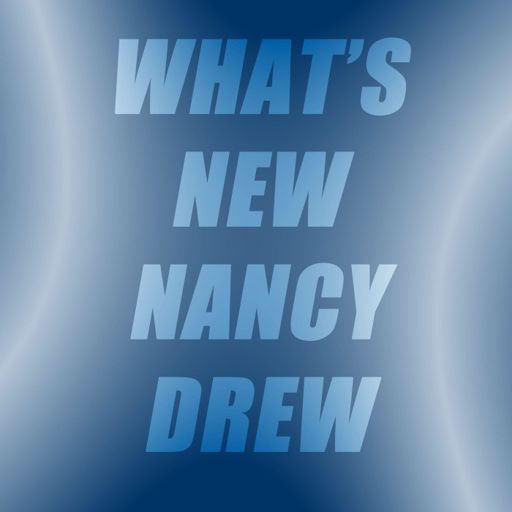 Cover art for podcast What's New Nancy Drew