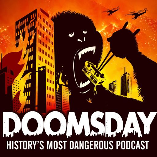 Cover art for podcast Doomsday: History's Most Dangerous Podcast