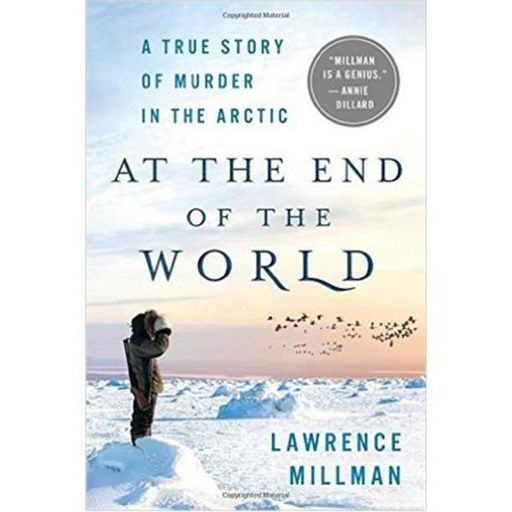 AT THE END OF THE WORLD-Lawrence Millman from True Murder